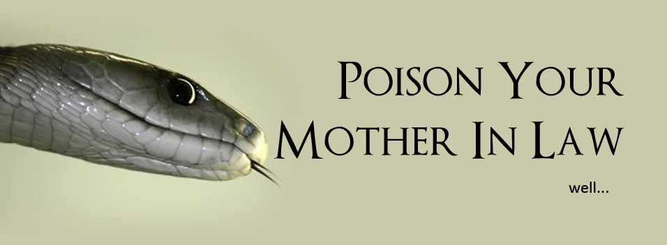 Poisoning Mother-In-Law :-(